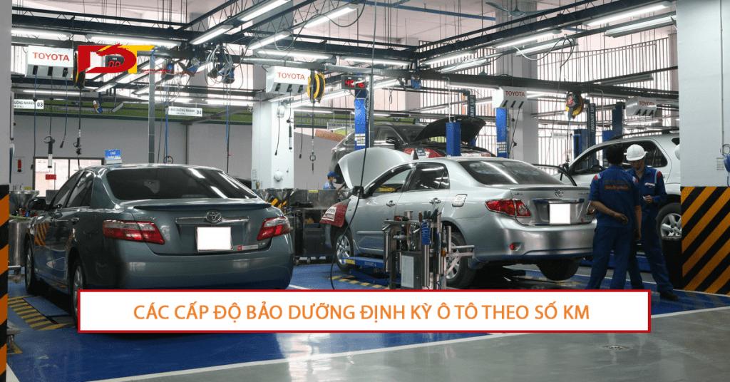 Các cấp / hạng mục bảo dưỡng ô tô theo số km 1