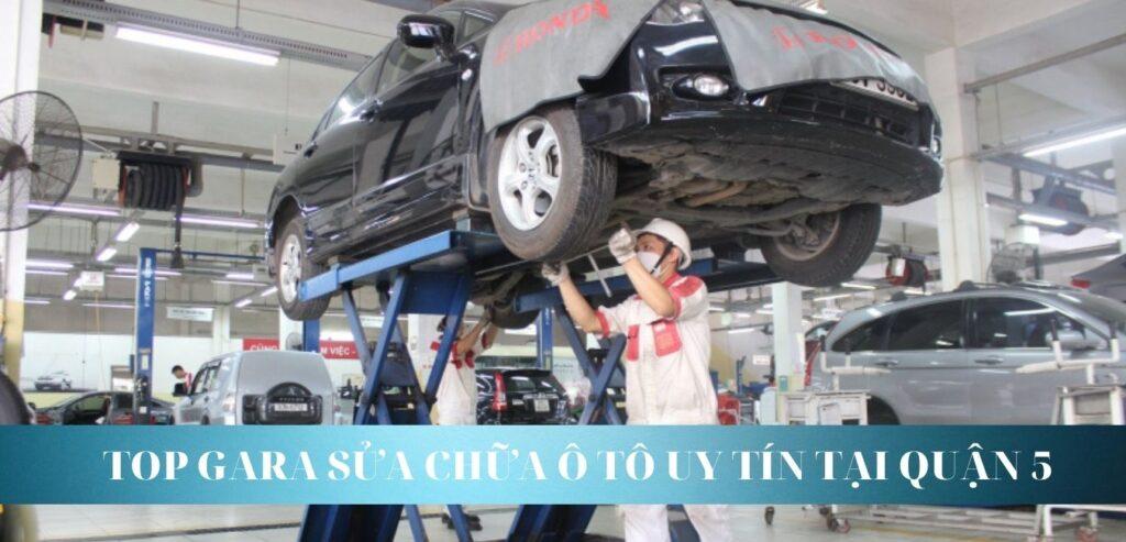 Top gara sửa chữa ô tô uy tín tại Quận 5
