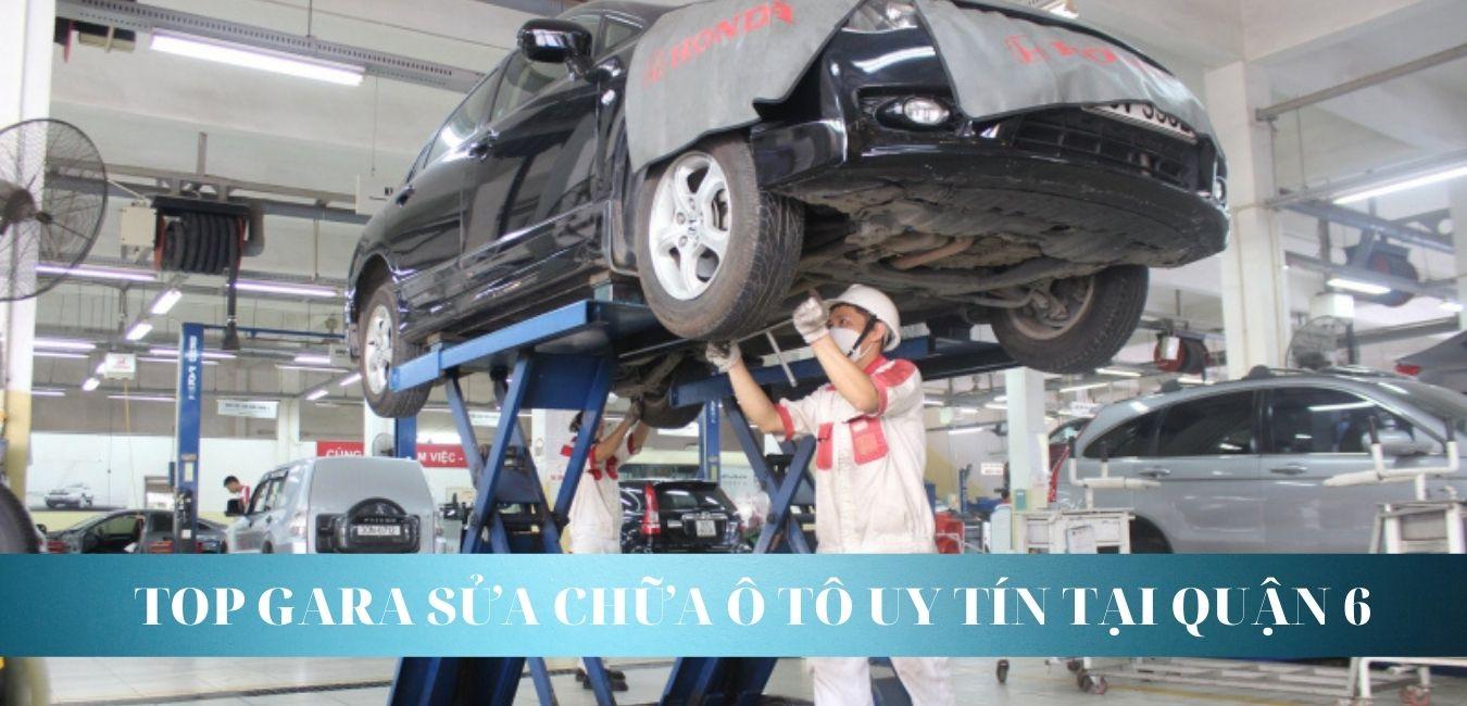 Gara sửa chữa ô tô uy tín tại Quận 6